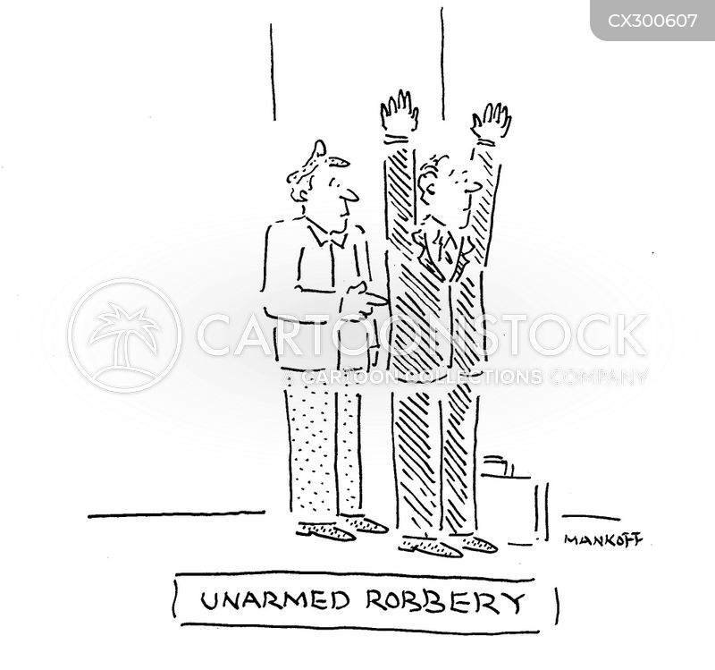 Unarmed Robbery cartoons, Unarmed Robbery cartoon, funny, Unarmed Robbery picture, Unarmed Robbery pictures, Unarmed Robbery image, Unarmed Robbery images, Unarmed Robbery illustration, Unarmed Robbery illustrations